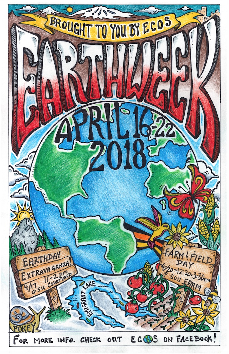 Earth Week 2018 Poster- ECOS Presents Earth Week April 16-22 2018 Earth Day Extravaganza and Field and Farm Day