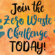 Join the Zero Waste Challenge Today